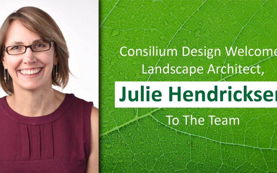 Consilium Design welcomes Landscape Architect Julie Hendricksen to the team
