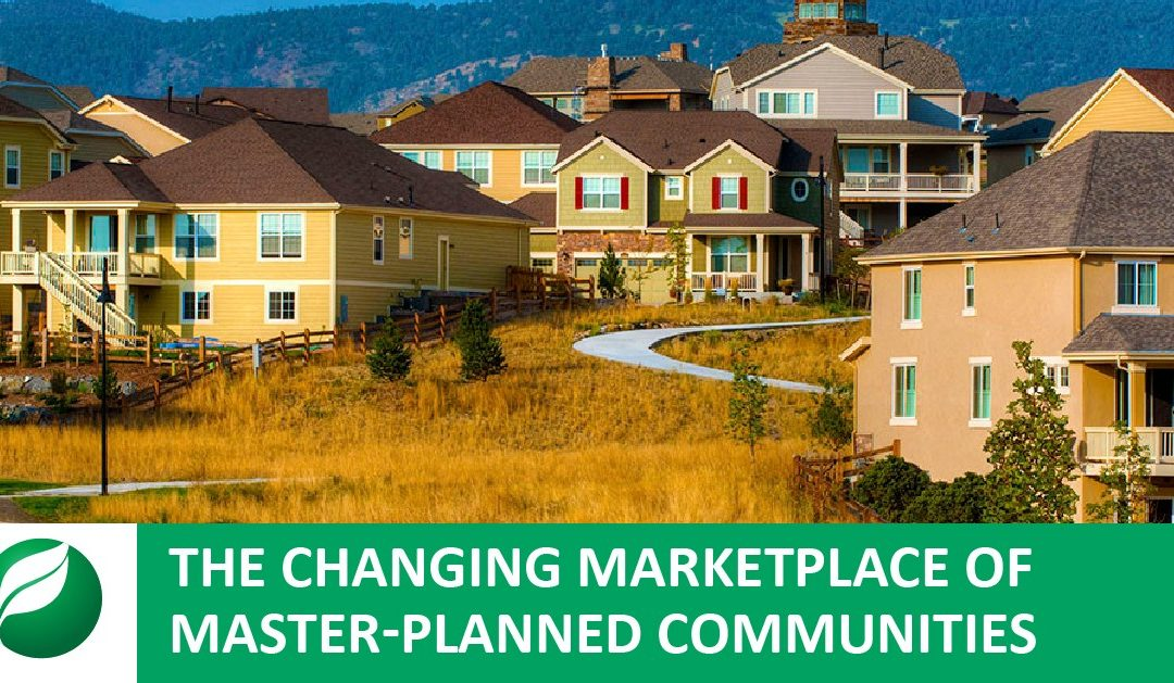 The Changing Marketplace of Master-Planned Communities